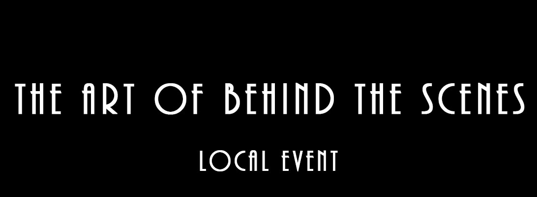 The Art of Behind the Scenes – LocalEvent
