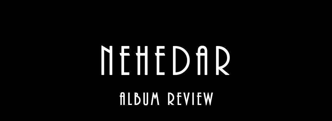 Nehedar – AlbumReview