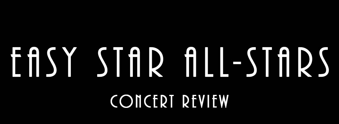Easy Star All-Stars ConcertReview