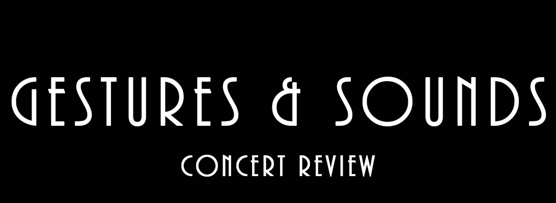 Gestures & Sound – ConcertReview