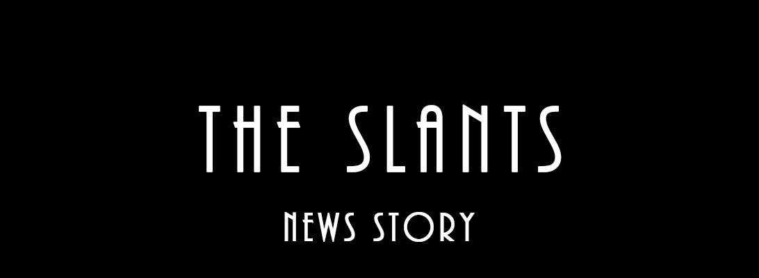 The Slants – NewsStory