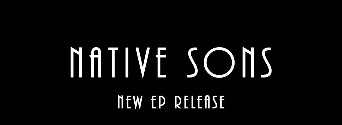 Native Sons – New EPRelease