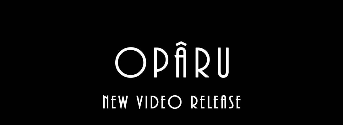 Opâru – New VideoRelease