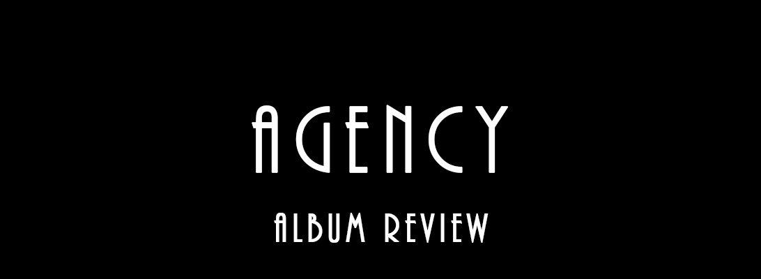 Agency – AlbumReview