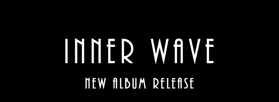 Inner Wave – New AlbumRelease