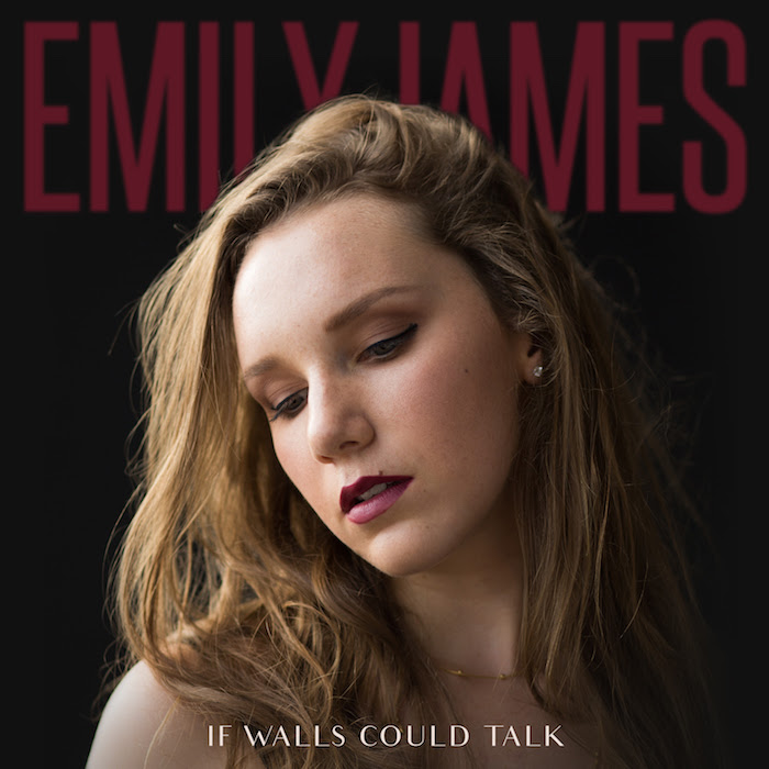 """Emily James Releases New Video for """"If Walls CouldTalk"""""""