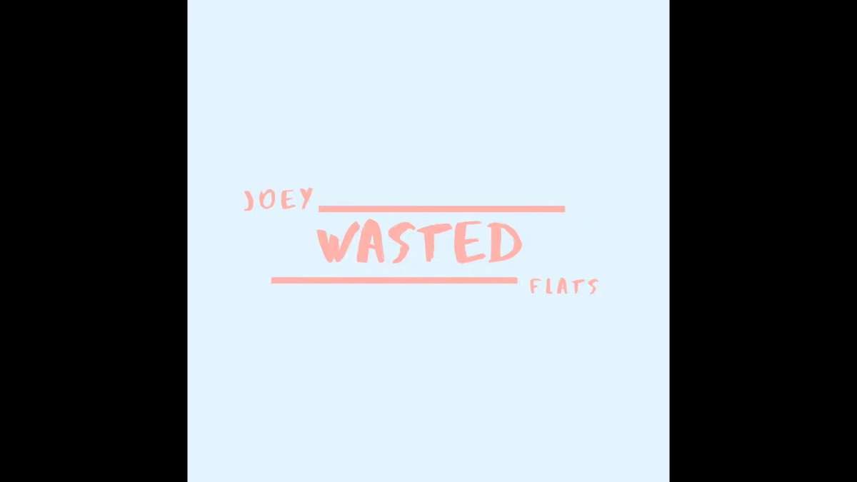 """Joey Flats Delivers a Hit with""""WASTED"""""""