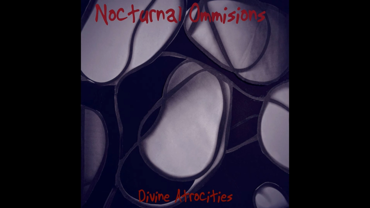 """Nocturnal Omissions' """"Divine Atrocities"""" is a Blast from thePast"""